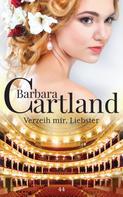 Barbara Cartland: Verzeih mir Liebster ★★★★