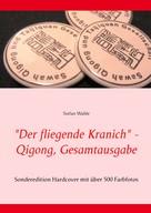 """Stefan Wahle: """"Der fliegende Kranich"""" - Qigong, Gesamtausgabe ★★★★★"""