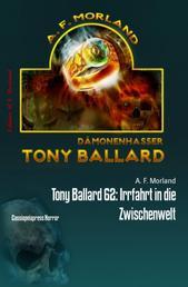 Tony Ballard 62: Irrfahrt in die Zwischenwelt - Cassiopeiapress Horror