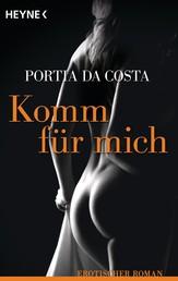 Komm für mich - Erotischer Roman