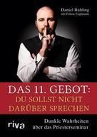 Daniel Bühling: Das 11. Gebot: Du sollst nicht darüber sprechen ★★★★★