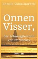 Sophie Wörishöffer: Onnen Visser, der Schmugglersohn von Norderney