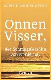 Onnen Visser, der Schmugglersohn von Norderney - Historischer Roman