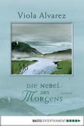 Die Nebel des Morgens - Verbotene Erinnerungen des letzten Nibelungensohns. Roman