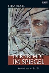 Der Fremde im Spiegel - Kriminalroman aus der Eifel
