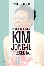 Producciones Kim Jong-Il presenta... - ...La increíble historia verdadera de Corea del Norte y del secuestro más osado de todos los tiempos