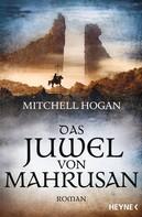 Mitchell Hogan: Das Juwel von Mahrusan ★★★★