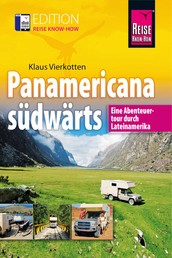 Panamericana südwärts - Eine Abenteuertour durch Lateinamerika