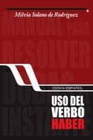 Milvia Solano de Rodríguez: Usos del verbo haber
