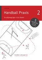 Jörg Madinger: Handball Praxis 2 - Grundbewegungen in der Abwehr