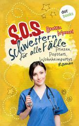 SOS - Schwestern für alle Fälle - Band 5: Prinzen, Popstars, Wohnheimpartys - Roman