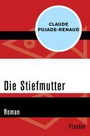 Claude Pujade-Renaud: Die Stiefmutter