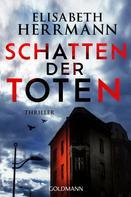 Elisabeth Herrmann: Schatten der Toten ★★★★