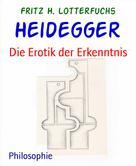 Rolf Friedrich Schuett: Heidegger