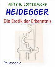 Heidegger - Die Erotik der Erkenntnis