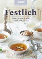 Brigitte Kochbuch-Edition: Brigitte Kochbuch-Edition: Festlich ★★★★