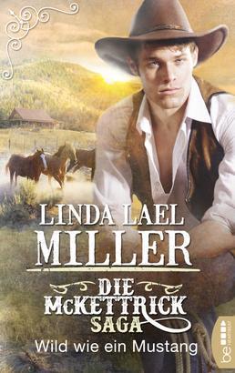 Die McKettrick-Saga - Wild wie ein Mustang