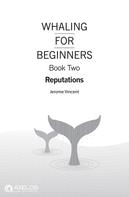 Jerome Vincent: Whaling for Beginners Book Two