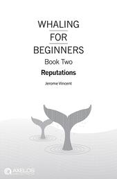Whaling for Beginners Book Two - Reputations