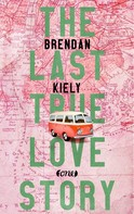 Brendan Kiely: The Last True Lovestory ★★★