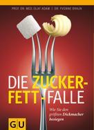 Yvonne Braun: Die Zucker-Fett-Falle ★★★