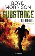 Boyd Morrison: Substance - Die Formel ★★★★