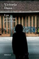 Victoria Dana: Las palabras perdidas