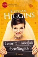 Kristan Higgins: Lieber für immer als lebenslänglich ★★★★