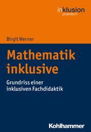 Mathematik inklusive - Grundriss einer inklusiven Fachdidaktik