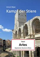 Gérard Mejer: Kampf der Stiere - Tatort: Arles