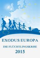 Jürgen Beck: Exodus Europa - Die Flüchtlingskrise 2015