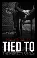 Mia Kingsley: Tied To The Moretti Family ★★★★★