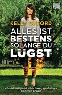 Kelly Oxford: Alles ist bestens, solange du lügst ★★★★