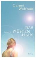 Gernot Wolfram: Das Wüstenhaus ★★★