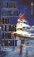 Ben Bova: To Fear The Light