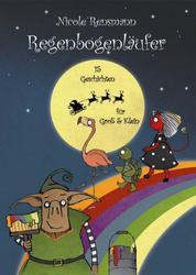 Regenbogenläufer - 15 Geschichten für groß und klein