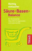 Michael Worlitschek: Richtig einkaufen Säure-Basen-Balance ★★★