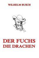 Wilhelm Busch: Der Fuchs. Die Drachen ★★★★★