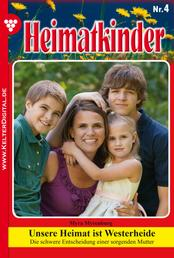 Heimatkinder 4 – Heimatroman - Unsere Heimat ist Westerheide