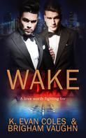 K. Evan Coles: Wake