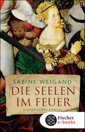 Die Seelen im Feuer - Historischer Roman