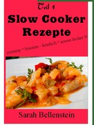 Sarah Bellenstein: Slow Cooker Rezepte