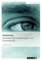 Graciette Justo: Dominanz und Unterwerfung in der Körpersprache