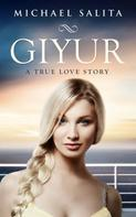 Michael Salita: Giyur: A True Love Story