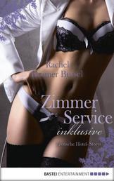 Zimmerservice inklusive - Erotische Hotel-Storys
