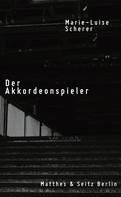 Marie-Luise Scherer: Der Akkordeonspieler ★★★★