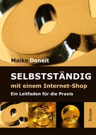 Maike Doneit: Selbstständig mit einem Internet-Shop ★★