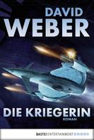 David Weber: Die Kriegerin ★★★★