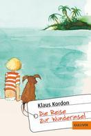 Klaus Kordon: Die Reise zur Wunderinsel ★★★★★