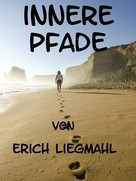 Erich Liegmahl: Innere Pfade
